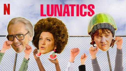 Lunatics