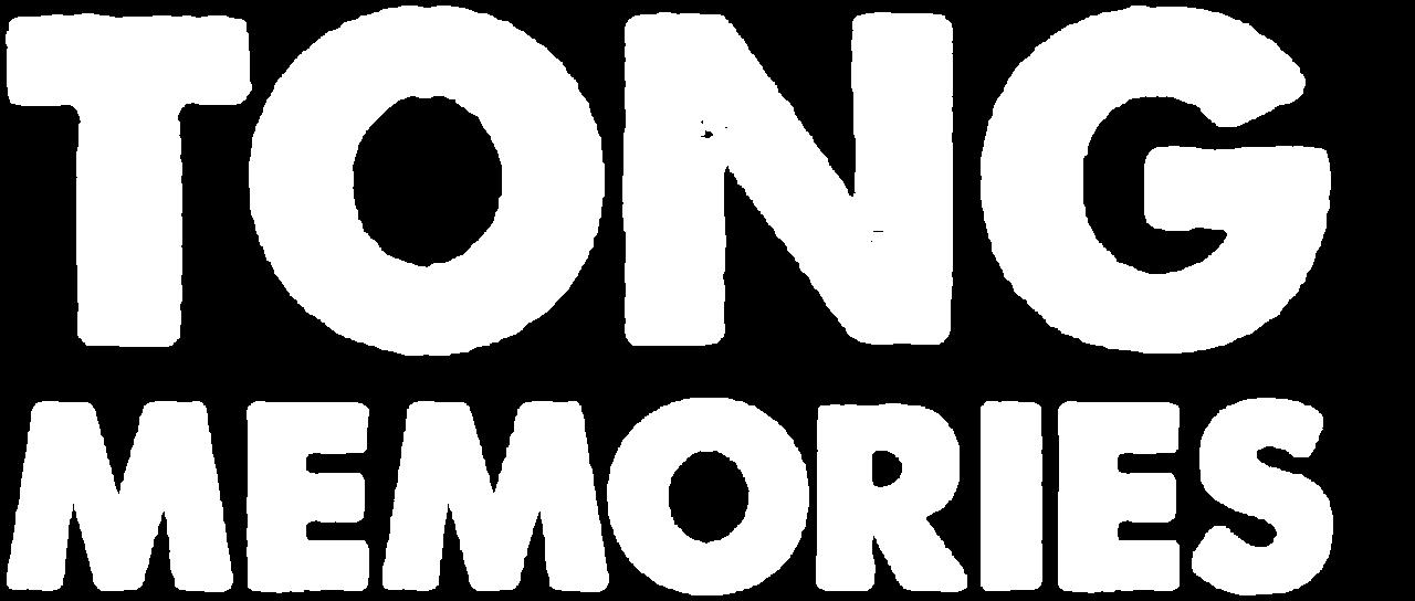 Tong: Memories