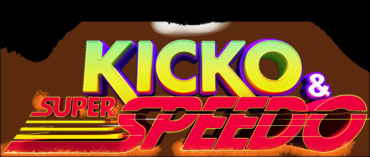 Kicko & Super Speedo