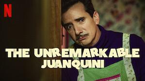 The Unremarkable Juanquini