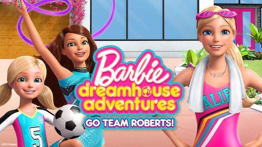 Barbie Dreamhouse Adventures: Go Team Roberts