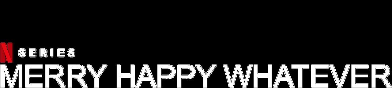 Merry Happy Whatever